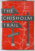 Books:First Editions, Wayne Gard. The Chisholm Trail. Norman: University ofOklahoma Press, [1954]. First edition. Octavo. Publisher's...