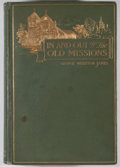 Books:Signed Editions, George Wharton James. ASSOCIATION COPY TO JOSEPHINE CLIFFORD MCCRACKEN. In and Out of the Old Missions of California....