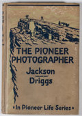 Books:First Editions, William H. Jackson. The Pioneer Photographer: Rocky MountainAdventures with a Camera. Yonkers-on-Hudson: World Book...