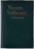 Books:First Editions, James H. McClintock. Mormon Settlement in Arizona. Phoenix:[n. p.], 1921. First edition. Octavo. Publisher's bindin...