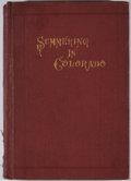 Books:First Editions, [Charles Harrington]. Summering In Colorado. Denver:Richards, 1874. First edition. Octavo. 158 pages and 4 adve...