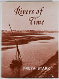 Books:First Editions, Freya Stark. Rivers of Time: Photographs by Dame FreyaStark. [Edinburgh]: William Blackwood, 1982. First edition.F...