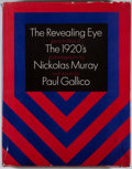 Books:First Editions, Nicholas Muray [photographer]. Paul Gallico. The Revealing Eye:Personalities of the 1920's. New York: Atheneum,...
