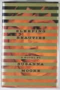 Books:First Editions, Susanna Moore. Group of Two First Edition Books, including:Sleeping Beauties. 1993. [and:] In the Cut. ...(Total: 2 Items)