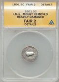 Early Half Dimes, 1801 H10C --Heavily Damaged, Mount Removed-- ANACS. Fair 2 Details.LM-2. NGC Census: (1/25). PCGS Population (1/47). Minta...