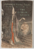 Books:Fiction, Lafcadio Hearn. The Goblin Spider. Japanese Fairy Tales.Second Series, No. 1. Tokyo: T. Hasegawa, [n. d.]. Twel...