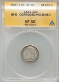 Bust Dimes: , 1831 10C --Corroded, Polished-- ANACS. VF30 Details. JR-5. NGCCensus: (6/270). PCGS Population (10/268). Mintage: 771,350....