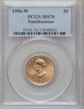 Modern Issues: , 1996-W G$5 Smithsonian Gold Five Dollar MS70 PCGS. PCGS Population(67). NGC Census: (333). Mintage: 9,068. Numismedia Wsl....