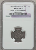 Bust Dimes: , 1821 10C Small Date--Improperly Cleaned-- NGC Details. AU. NGCCensus: (1/34). PCGS Population (6/21). Numismedia Wsl. Pri...