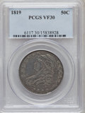Bust Half Dollars: , 1819 50C VF30 PCGS. PCGS Population (17/347). NGC Census: (15/305).Mintage: 2,208,000. Numismedia Wsl. Price for problem f...