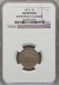 Shield Nickels: , 1872 5C --Improperly Cleaned-- NGC Details. AU. NGC Census:(3/195). PCGS Population (9/276). Mintage: 6,036,000. Numismedia...
