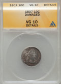 Early Dimes: , 1807 10C --Damaged-- ANACS. VG10 Details. NGC Census: (4/198). PCGSPopulation (13/270). Mintage: 165,000. Numismedia Wsl. P...