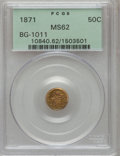 California Fractional Gold: , 1871 50C Liberty Round 50 Cents, BG-1011, R.2, MS62 PCGS. PCGSPopulation (83/178). NGC Census: (17/30). (#10840)...