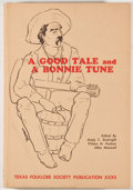 Books:First Editions, Mody C. Boatright, et al. A Good Tale and a Bonnie Tune.Dallas: Southern Methodist University, [1964]. First ed...