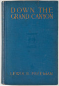 Books:First Editions, Lewis R. Freeman. Down the Grand Canyon. New York: Dodd,Mead, 1924. First edition. Octavo. Publisher's binding with...