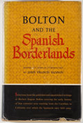 Books:First Editions, John Francis Bannon [editor]. Bolton and the SpanishBorderlands. Norman: University of Oklahoma Press, [1964].Firs...