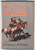 Books:First Editions, Charles L. McNichols. Crazy Weather. New York: Macmillan,1944. First edition, first printing. Octavo. Publisher...
