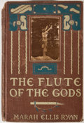 Books:First Editions, Marah Ellis Ryan. The Flute of the Gods. New York: Stokes,[1909]. First edition, first issue with [September, 1909]...