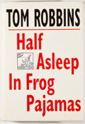 Books:Signed Editions, Tom Robbins. SIGNED. Half Asleep in Frog Pajamas. New York: Bantam Books, [1994]. First edition, first printing. S...