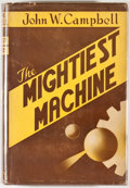 Books:Signed Editions, John W. Campbell. INSCRIBED. The Mightiest Machine. Providence: Hadley, [1947]. First edition, first printing. In...