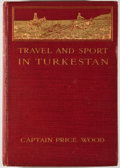 Books:Sporting Books, J. N. Price Wood. Travel & Sport in Turkestan. London:Chapman & Hall, 1910. First edition. Octavo. 201 pages.Illus...