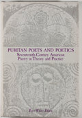 Books:Literature Pre-1900, Peter White, editor. Puritan Poets and Poetics. UniversityPark: PSU Press, [1985]. First Edition. Octavo. 343 pages...