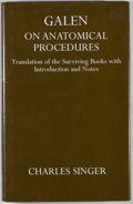 Books:Medicine, Charles Singer. Galen on Anatomical Procedures. Oxford: OUP,[1999]. Later edition. Octavo. 289 pages. Publisher's b...