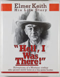 """Books:Sporting Books, Elmer Keith. """"Hell, I Was There!"""". Chino Valley: Blacksmith,[1979]. First edition. Quarto. 308 pages. Illustrat..."""