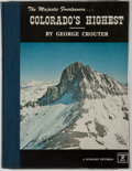 Books:Americana & American History, [Colorado]. George Crouter, photographer. Carl Skiff, editor.The Majestic Fourteeners...Colorado's Highest....