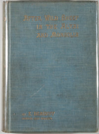 E. Demidoff. After Wild Sheep in the Altai and Mongolia. London: Rowland Ward, 1900. First edition. Octavo. 324 page