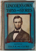 Books:Americana & American History, Alexander K. McClure. Lincoln's Yarns and Stories...Chicago: John C. Winston, [n.d.]. Octavo. 416 pages. Profusely ...