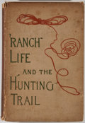 Books:Sporting Books, Theodore Roosevelt. Ranch Life and the Hunting-Trail. NewYork: Century, 1896. Later edition. Quarto. 186 pages. Ill...