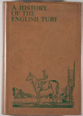 Books:Sporting Books, Captain T. H. Browne. History of the English Turf, 1904-1930. London: Virtue & Co., 1931. First edition. Two quarto ... (Total: 2 Items)