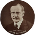 "Political:Pinback Buttons (1896-present), Calvin Coolidge: ""Deeds Not Words"" Button...."