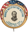 Political:Pinback Buttons (1896-present), Charles E. Hughes: Notification Button. ...