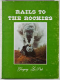 Books:Americana & American History, Gregory Le Pak. SIGNED. Rails to the Rockies. [Littleton:Alpine Publishing, 1976]. Second printing. Signed by...