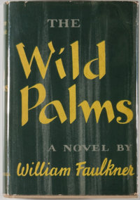 William Faulkner. The Wild Palms. New York: Random House, [1939]. First edition, first printing