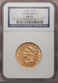 Liberty Eagles, 1853 $10 AU55 NGC....