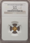 California Fractional Gold, 1875 25C Indian Round 25 Cents, BG-847, R.4, MS65 NGC....