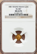 California Fractional Gold, 1881 25C Indian Round 25 Cents, BG-887, R.3, MS65 Prooflike NGC....