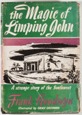 Books:First Editions, Frank Goodwyn. The Magic of Limping John: A Story of the MexicanBorder Country. New York: Farrar & Rinehart, [1944]...