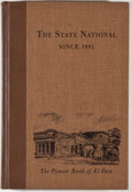 Books:First Editions, C. L. Sonnichsen and M. G. McKinney. The State National Since1881: The Pioneer Bank of El Paso. El Paso: Texas West...