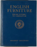 Books:First Editions, Herbert Cescinsky. English Furniture: From Gothic toSheraton. Grand Rapids: Dean-Hicks, 1929. First edition.Quarto...