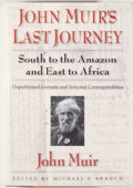 Books:Travels & Voyages, Michael P. Branch [editor]. John Muir's Last Journey: South to the Amazon and East to Africa. Washington: Island...