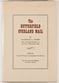 Books:First Editions, Waterman L. Ormsby. The Butterfield Overland Mail. SanMarino: Huntington Library, 1942. First edition, first printi...