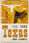 Books:Americana & American History, [Texana]. Mary Lasswell. SIGNED. I'll Take Texas. Boston:Houghton Mifflin, 1958. First edition, first printing. S...