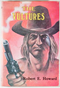 Books:Science Fiction & Fantasy, Robert E. Howard. The Vultures. Lakemont: Fictioneer Books, 1973. First edition, first printing. Octavo. 190 pages. ...