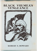 Books:Science Fiction & Fantasy, Robert E. Howard. LIMITED. Black Vulmea's Vengeance. West Kingston: Donald M. Grant, 1976. First edition, limited ...