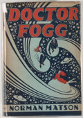 Books:Science Fiction & Fantasy, [JERRY WEIST COLLECTION]. Norman Matson. Doctor Fogg. New York: Macmillan, 1929. First edition, first printing. Octa...