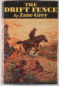 Books:Fiction, Zane Grey. The Drift Fence. New York: Grosset & Dunlap,[1933]. Later edition. Octavo. 314 pages. Publisher's bindin...